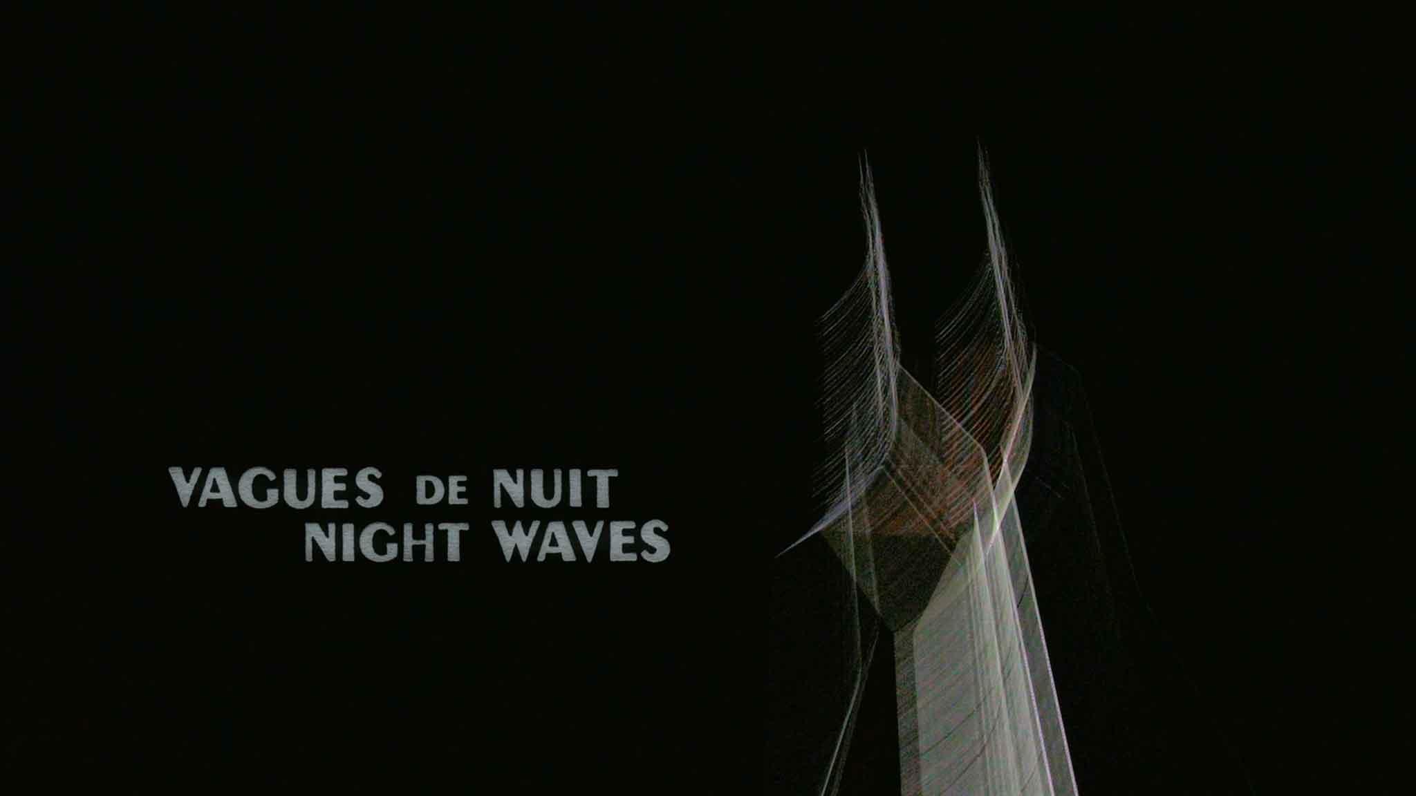 Night Waves / Vagues de Nuit